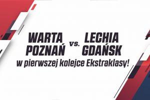Warta Poznań vs Lechia Gdańsk w pierwszej kolejce Ekstraklasy!